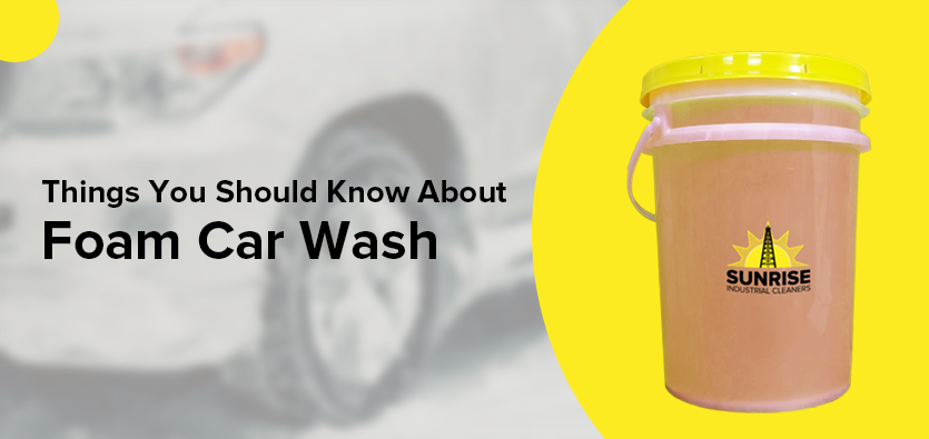 Things You Should Know About Foam Car Wash