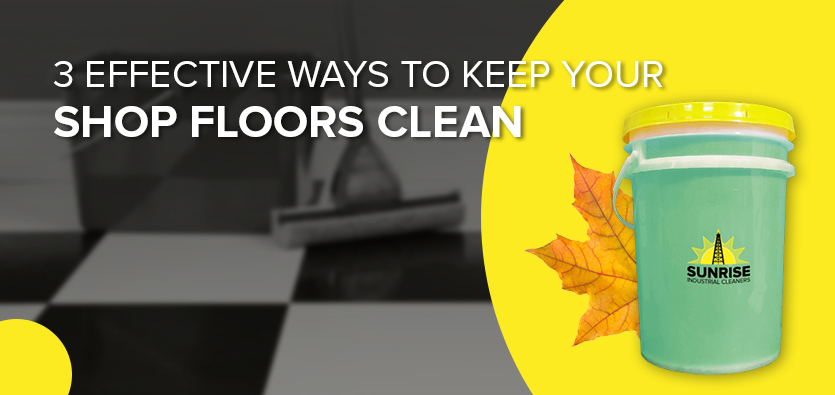 3 Effective Ways To Keep Your Shop Floors Clean