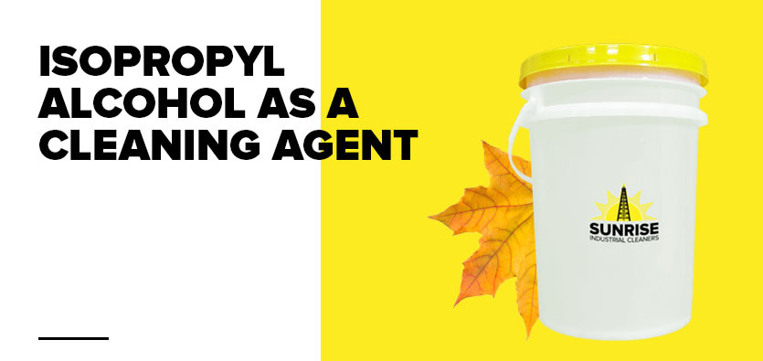 Isopropyl Alcohol As A Cleaning Agent