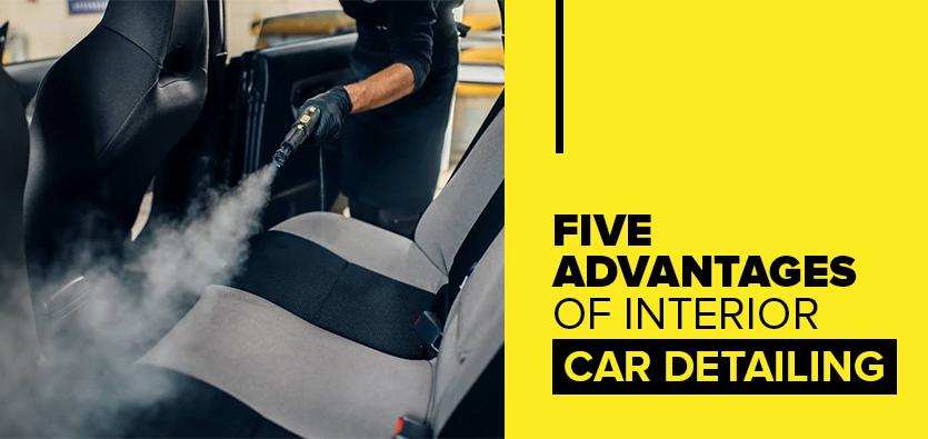 Five Advantages Of Interior Car Detailing