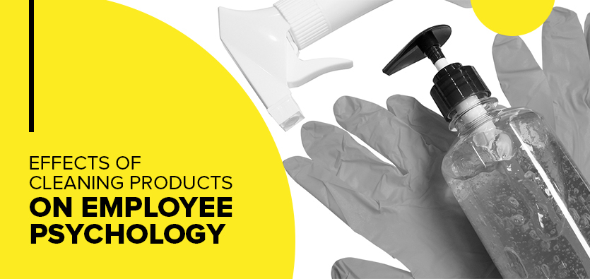 Effects Of Cleaning Products On Employee Psychology