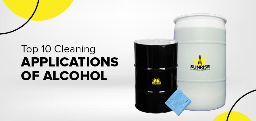 Top 10 Cleaning Applications Of Alcohol